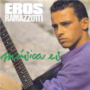 Eros Ramazzotti - Música Es album download