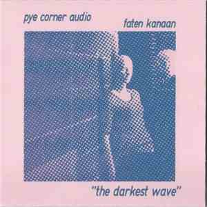 Pye Corner Audio, Faten Kanaan - The Darkest Wave album download