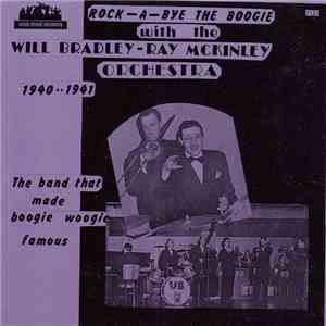 Will Bradley - Ray McKinley Orchestra - Rock-A-Bye The Boogie album download