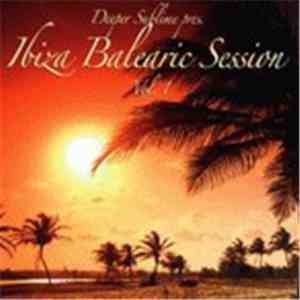 Deeper Sublime - Ibiza Balearic Session: Vol.1 album download