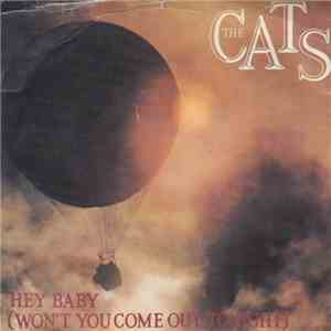 The Cats - Hey Baby (Won't You Come Out Tonight) album download
