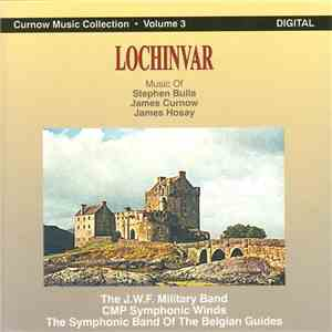 The J.W.F. Military Band, CMP Symphonic Winds, The Symphonic Band Of The Belgian Guides - Lochinvar album download