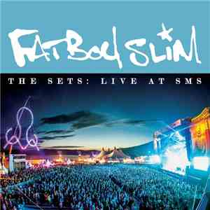 Fatboy Slim - The Sets: Live At SMS album download