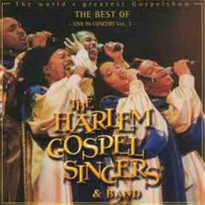 The Harlem Gospel Singers & Band - The Best Of - Live In Concert Vol. 3 album download