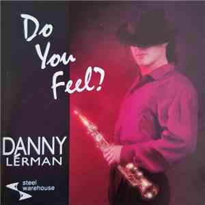 Danny Lerman - Do You Feel? album download