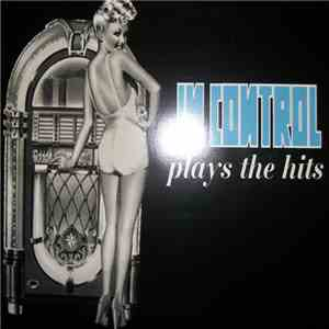 In Control - Plays The Hits album download