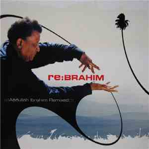 Abdullah Ibrahim - Re:Brahim (Abdullah Ibrahim Remixed) album download