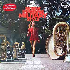 Alan Moorhouse And His Bond Street Brigade - Hits On Parade In New Swinging Military Style album download