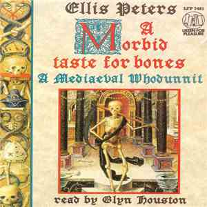 Ellis Peters - A Morbid Taste For Bones: A Mediaeval Whodunnit album download