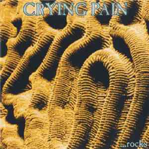 Crying Pain - ...rocks album download