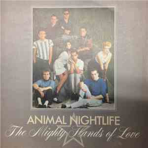 Animal Nightlife - The Mighty Hands Of Love album download