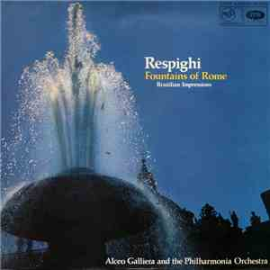 Respighi - Alceo Galliera And The Philharmonia Orchestra - Fountains Of Rome / Brazilian Impressions album download